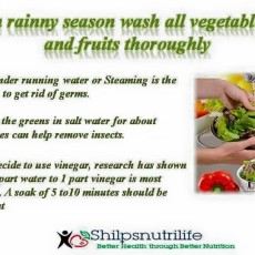 In rainny season wash all vegetables and fruits thoroughly