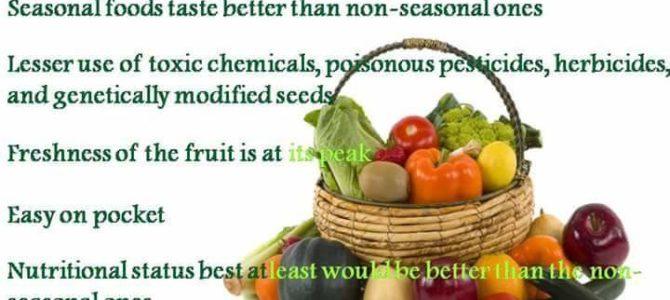 Eat a lot of seasonal stuff especially fruits and veggies