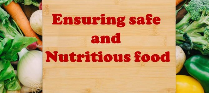 Ensuring safe and nutritious food