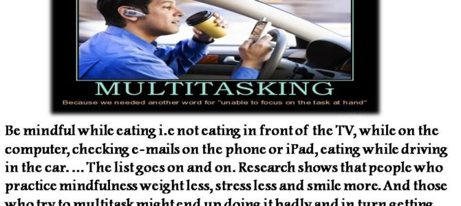 Stop Multitasking – Be present